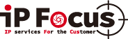 IP FOCUS IP services For the Customer